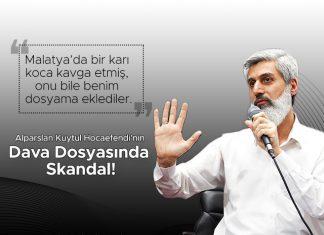 Alparslan Kuytul Hocaefendi'nin Dava Dosyasında Skandal!