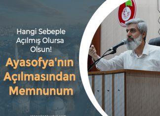 Ayasofya'nın İbadete Açılmasından Her Müslüman Gibi Ben de Memnunum