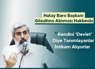 Hatay Barosu Başkanı Ekrem Dönmez'in Gözaltına Alınması Hakkında
