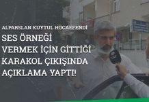Alparslan Kuytul Karakol Çıkışı Açıklama Yaptı!