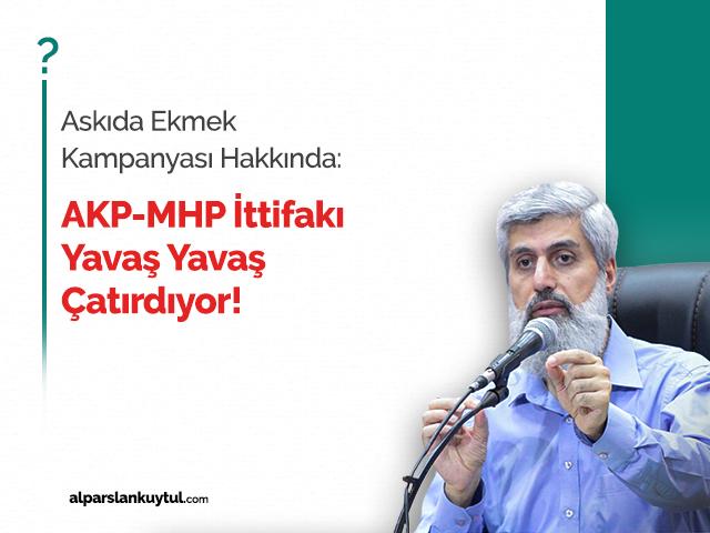 Askıda Ekmek Kampanyası Hakkında:AKP-MHP İttifakı Yavaş Yavaş Çatırdıyor!