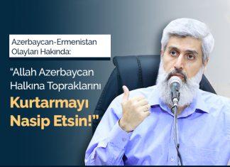 Allah Azerbeycan'a Topraklarını Kurtarmayı Nasip Etsin