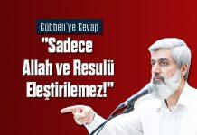 """Cübbeliye Cevap: """"Sadece Allah ve Resulü Eleştirilemez!"""""""