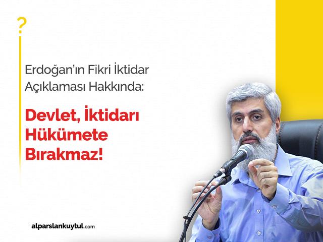 Devlet, İktidarı Hükümete Bırakmaz!