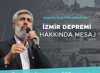 İzmir Depremi Hakkında Alparslan Kuytul Hocaefendi'den Mesaj