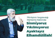 176 Kişinin Yargılandığı Mahkeme Hakkında: Sinmiyoruz, Yıkılmıyoruz, Ayaktayız Elhamdülillah!