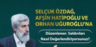 Afşin Hatipoğlu, Selçuk Özdağ ve Orhan Uğuroğlu'na Düzenlenen Organize Saldırılar Hakkında