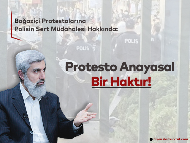Boğaziçi Protestoları Hakkında: Protesto Anayasal Bir Haktır!