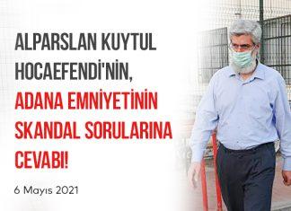 Alparslan Kuytul Hocaefendi'ye Emniyet İfadesinde Sorulan Skandal Sorular ve Verdiği Cevaplar!