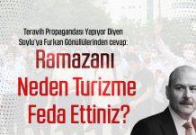Teravih Propagandası Yapıyor Diyen Soylu'ya: Ramazanı Neden Turizme Feda Ettiniz?